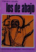 LOS DE ABAJO: RETRATO DE UN MÉXICO REVOLUCIONARIO